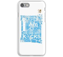 I AM THE ONE WHO KNOCKS! iPhone Case/Skin