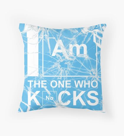 I AM THE ONE WHO KNOCKS! Throw Pillow