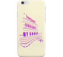 My SONG ~ ~ ~ iPhone Case/Skin