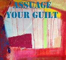 Message ... ASSUAGE YOUR GUILT by Tony Broadbent
