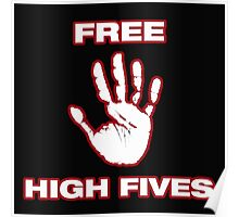 Free high 5s Poster