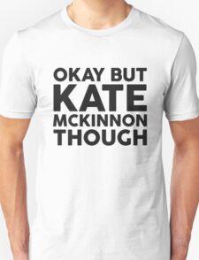 Kate McKinnon tho. Unisex T-Shirt