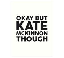 Kate McKinnon tho. Art Print