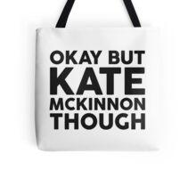 Kate McKinnon tho. Tote Bag