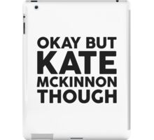 Kate McKinnon tho. iPad Case/Skin