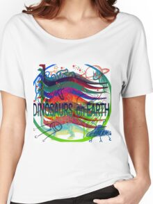 Dinosaurs on Earth by Abby Women's Relaxed Fit T-Shirt