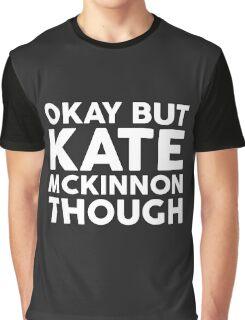 Kate McKinnon tho. (dark background) Graphic T-Shirt