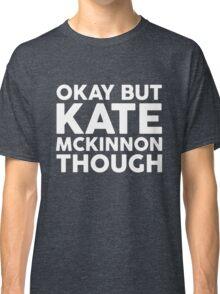 Kate McKinnon tho. (dark background) Classic T-Shirt