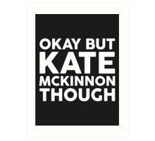 Kate McKinnon tho. (dark background) Art Print