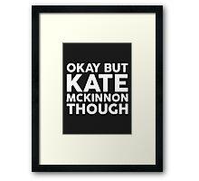 Kate McKinnon tho. (dark background) Framed Print
