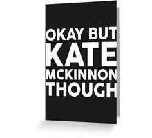Kate McKinnon tho. (dark background) Greeting Card