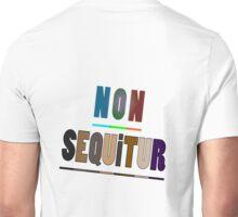 NON SEQUiTUR Unisex T-Shirt