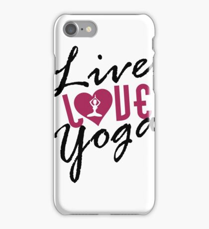 Live, Love, Yoga iPhone Case/Skin