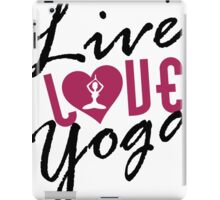 Live, Love, Yoga iPad Case/Skin