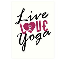 Live, Love, Yoga Art Print
