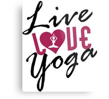 Live, Love, Yoga Metal Print
