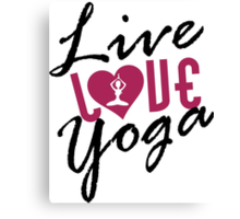 Live, Love, Yoga Canvas Print