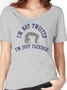 I'm not twisted, I'm just flexible Women's Relaxed Fit T-Shirt