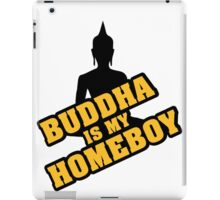 Buddha is my homeboy iPad Case/Skin