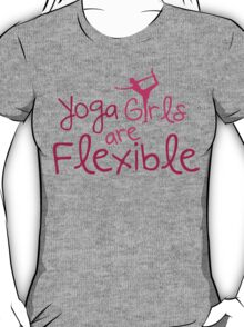 Yoga girls are flexible T-Shirt