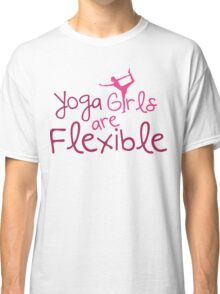 Yoga girls are flexible Classic T-Shirt