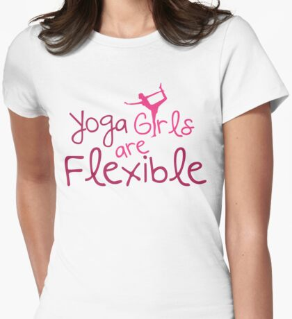 Yoga girls are flexible Womens Fitted T-Shirt