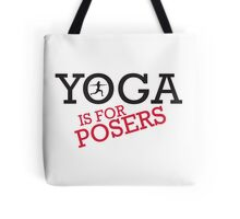 Yoga is for posers Tote Bag