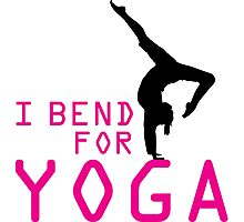 I bend for Yoga Photographic Print