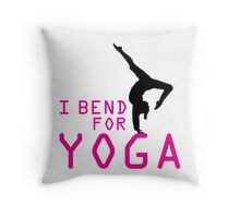 I bend for Yoga Throw Pillow