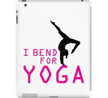 I bend for Yoga iPad Case/Skin