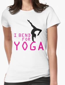 I bend for Yoga Womens Fitted T-Shirt