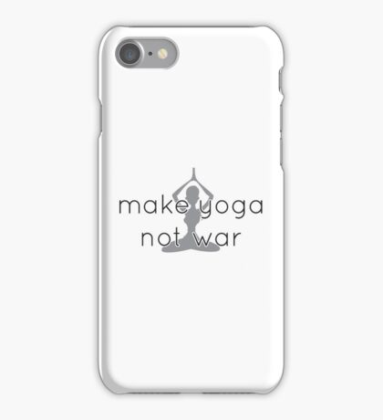 Make yoga not war iPhone Case/Skin