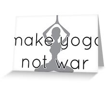 Make yoga not war Greeting Card
