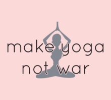 Make yoga not war by nektarinchen