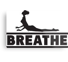 Yoga: Breathe Metal Print