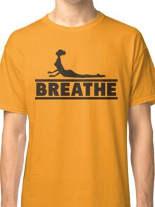 Yoga: Breathe Classic T-Shirt