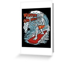 Winter Can Wait Greeting Card