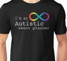 Autistic Event Planner Unisex T-Shirt