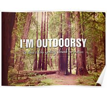 Im Outdoorsy In That I Like Drinking On Patios Photo Quote Poster