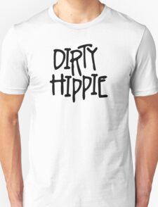 Dirty Hippie Unisex T-Shirt