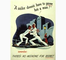 Vintage poster - A sailor doesn't have to prove he's a man Unisex T-Shirt