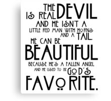 The Devil is Real black text Canvas Print