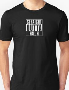 Straight Outta Hall H Unisex T-Shirt