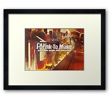 I Drink To Make Other People More Interesting Photo Quote Framed Print