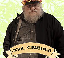 George R.R.Martin - Soul Crusher by General Admission