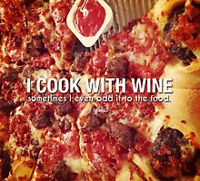 I Cook With Wine Sometimes I Even Add It To The Food Photo Quote by CarbonClothing