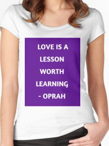 LOVE IS A LESSON WORTH LEARNING Women's Fitted Scoop T-Shirt