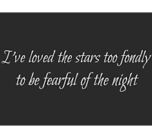 I've Loved The Stars Photographic Print