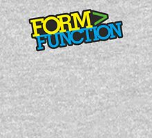 Form > Function (1) T-Shirt