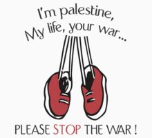 I'M PALESTINE...PLEASE STOP THE WAR by 2E1K